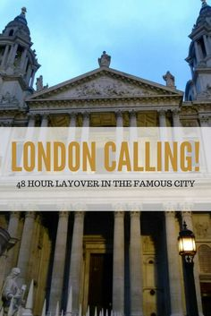 London Calling! Our 48 Hour Layover in This Famous City  London | UK | 48 hours in London | Layover in London | London Sightseeing
