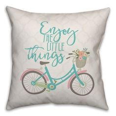 """Add a sweet, whimsical look to your decor with the Designs Direct """"Enjoy The Little Things"""" Square Throw Pillow. Simple and charming, the design features a teal bicycle with flowers in its basket. Matching phrase reads across the face. White Bedding, Throw Pillow Sets, Outdoor Throw Pillows, Designer Throw Pillows, Pillow Design, Little Things, Accent Pieces, Decorative Accessories, Vibrant Colors"""
