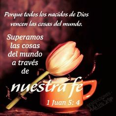 Los nacidos de Dios vencemos siempre Gudelia santana My Lord, Dear God, Bible Quotes, Prayers, Spanish, Christian, Inspirational, Spanish Phrases, Texts