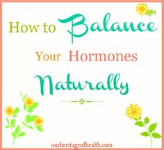 How to balance your hormones  - the natural way! And get rid of PMS for good in the process!