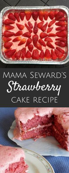 "Mama Seward's Strawberry Cake Recipe | ""This is a very moist cake!  If I close my eyes while eating it, the aroma almost makes me feel as though I'm eating fresh strawberries. There's no better endorsement than that!"""