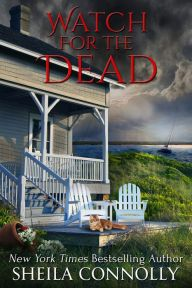 Watch for the Dead By Sheila Connolly - From a New York Times bestselling author: A peaceful Cape Cod vacation takes a mysterious turn when Abby encounters a woman's ghost — and her search for answers begins to unravel her own family's past…