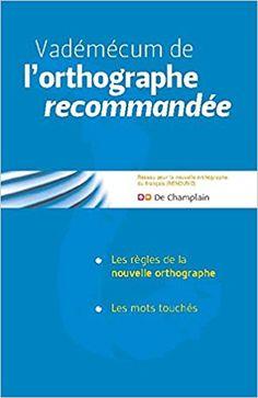 Vadémécum de l'orthographe recommandée - Réseau pour la nouvelle orthographe du français (RENOUVO) - Livres