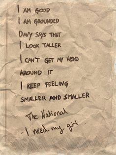 The National Lyrics Quotes The National Lyrics, The National Band, Wall Quotes, Lyric Quotes, Me Quotes, Qoutes, Sound Of Music, Music Is Life, Music Maniac