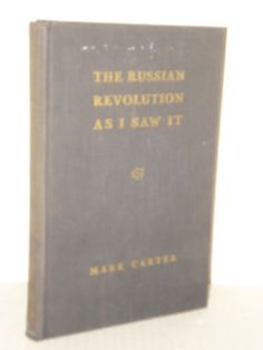 The Russian Revolution As I saw It by Mark Carter (1959 1st) Russian History