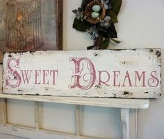SWEET DREAMS Shabby Cottage French Chic by thebackporchshoppe. $48.95, via Etsy.