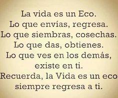 """""""La vida es un eco..."""" #reflexiones =)"""