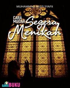 Cara Mudah Segera Menikah Buku Cara Mudah Segera Menikah Oleh Muhammad Agus Syafii