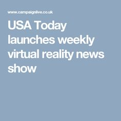 USA Today launches weekly virtual reality news show