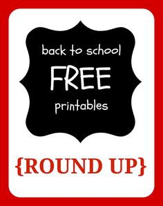 ROUND UP of free back to school printables