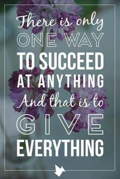 Give it EVERYTHING.