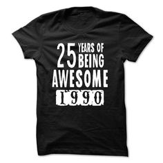 Made in 1990 25 Years Of Being Awesome T-Shirts, Hoodies, Sweatshirts, Tee Shirts (21$ ==► Shopping Now!)