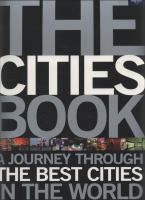 The Cities Book: A Journey through the Best Cities in the World by Lonely Planet. Every city has its own personality, in the form of its streets and buildings and in its human architecture. Taking our cue from the buzz on the street, we have captured the flavor of each city through the eyes of the typical citizen: hot conversation topics, urban myths, the best places to eat and rink and to seek out after dark. It's a tempting cocktail for the urban adventurer.