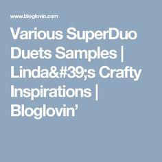 Various SuperDuo Duets Samples | Linda's Crafty Inspirations | Bloglovin'
