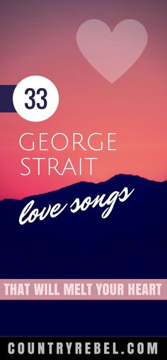 44 Top George Strait Songs You\'ll Love Without End (WATCH ...