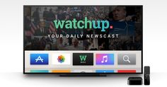 Watchup Brings Local, National & International News To Your Apple TV