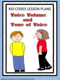 KID CODES Lesson Plans: Voice Volume and Tone Of Voice