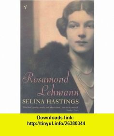Rosamond Lehmann (9780701165420) Selina Hastings , ISBN-10: 0701165421  , ISBN-13: 978-0701165420 ,  , tutorials , pdf , ebook , torrent , downloads , rapidshare , filesonic , hotfile , megaupload , fileserve