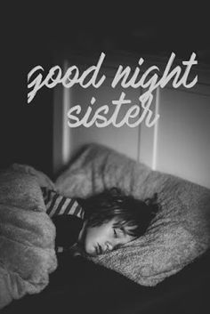 Dear sister wishing you best and good night make sure you sleep soon for going for morning walk tomorrow with me or else I will tow you at the Earliest in the morning . Sweet sister I hope you have a good night sleep with beautiful dreams . Sister Poems, Wishes For Sister, Dear Sister, Sister Quotes, Gud Night Images, Good Night Messages, Good Night Quotes, Good Night Sister, Good Night Dear