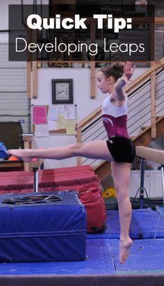 Quick Tip: Developing Leaps | Swing Big! Gymnastics Blog