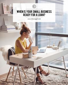 When is Your Small Business Ready for a Loan? #theeverygirl