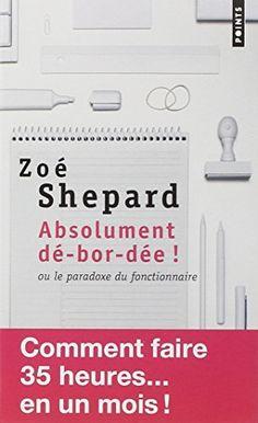 Absolument dé-bor-dée ! : Ou le paradoxe du fonctionnaire, http://www.amazon.fr/dp/2757822586/ref=cm_sw_r_pi_awdl_GBqMvb1TWPQT3