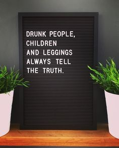 Quotes for Fun QUOTATION – Image : As the quote says – Description 22 Funny Letter Boards to Lift Your Mood – The Thrifty Kiwi Sharing is love, sharing is everything Quotes Risk, Me Quotes, Funny Quotes, Humour Quotes, Drunk Quotes, Funny Memes, Sister Quotes, Daughter Quotes, Mother Quotes
