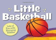 Little Basketball (Little Sports) by Brad Herzog et al., http://www.amazon.com