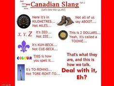 Canada Oh Canada ~ Canadian Humor: Canadian Slang. Canadian Facts, Canadian Memes, Canadian Things, I Am Canadian, Canadian Girls, Canadian Humour, Humour Canada, Canada Funny, Toronto Canada