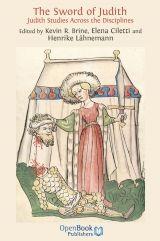 Brine KR, Ciletti E, Lähnemann H, ed. The Sword of Judith: Judith Studies Across the Disciplines. Cambridge: OpenBook, 2010.