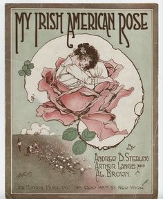 My Irish American Rose vintage song sheet graphics inkspired musings: the Emerald Isle and Irish Blessings Vintage Illustration Art, Vintage Artwork, Vintage Posters, Sheet Music Art, Vintage Sheet Music, Song Sheet, Traditional Tattoo Flash, Beautiful Book Covers, Irish Blessing