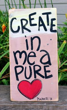 """Items similar to Wooden Signs, Wood Signs, Hand Painted, Wood Art, Distressed Wood Sign Art: """"Create in Me a Pure Heart"""" Wood Sign on Etsy Painted Wooden Signs, Distressed Wood Signs, Wooden Diy, Hand Painted, Wood Crafts, Diy Crafts, Wood Signs Sayings, Pallet Creations, Pallet Art"""
