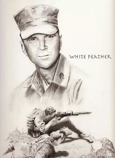 White Feather -  Gunnery Sergeant Carlos Hathcock II, who was recognized as the most successful sniper in the Vietnam War with more than 93 confirmed kills.