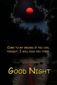 """Good Night Quotes and Good Night Images Good night blessings """"Good night, good night! Parting is such sweet sorrow, that I shall say good night till it is tomorrow."""" Amazing Good Night Love Quotes & Sayings Good Night Miss You, Good Night Babe, Good Night Quotes Images, Good Night Love Messages, Lovely Good Night, Good Night Love Quotes, Good Night I Love You, Beautiful Good Night Images, Good Night Greetings"""