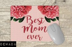 Pink MousePad for mom - gift for mom Mother Day Gifts, Gifts For Mom, Ever Quote, Mothers Day Flowers, Can Design, Mousepad, Best Mom, Accessories Shop, Vivid Colors