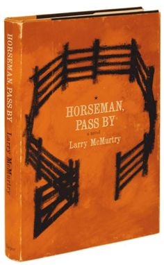 Larry McMurtry - Horseman, Pass By