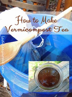 how-to-make-vermicompost -tea Gardening For Beginners, Gardening Tips, Compost Tea, Worm Composting, Bountiful Harvest, Easy Garden, Garden Ideas, Fresh Vegetables, Vegetables Garden