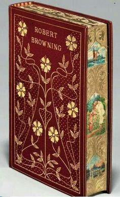 The Poetical Works of Robert Browning with Portraits. BROWNING, Robert London: Ballantyne, Hanson & Co. for Smith, Elder,. Book Cover Art, Book Cover Design, Book Design, Book Art, Vintage Book Covers, Vintage Books, Old Books, Antique Books, Illustration Art Nouveau