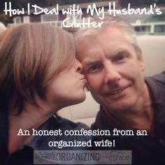 How I Deal with My Husband's Clutter: An honest confession from an organized wife :: OrganizingMadeFun.com
