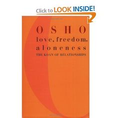 Osho...this is one of the BEST books on relating, loving and being with others in Divine expression.