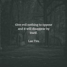 65 Famous quotes and sayings by Lao Tzu. Here are the best Lao Tzu quotes and sayings to read that will inspire you as well. Lao Tzu, also k. Taoism Quotes, Lao Tzu Quotes, Zen Quotes, Life Quotes To Live By, Spiritual Quotes, True Quotes, Words Quotes, Sayings, Conflict Quotes