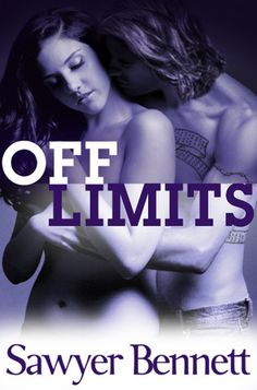 Off Limits (Off Series, #2) by Sawyer Bennett...reading this right now!!