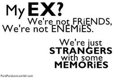 quote when you know your worth no one can make you feel worthless   My ex? We're not friends. We're not enemies. We're just ...