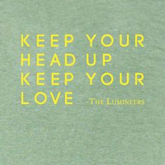 """Lumineers """"Stubborn Love""""... """"It's better to feel pain, than nothing at all. The opposite of love's indifference..."""""""