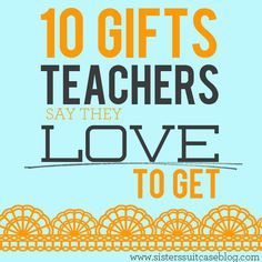 10 Gifts Teachers LOVE to Get! - My Sister's Suitcase - Packed with Creativity