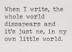 ...my own little world. (Spelling correction: Disappears. Seriously check your spelling people.)