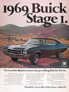 1969 Buick GS 400 Stage 1 original vintage advertisement. Stage 1 begins with a specially modified GS400. Those hood scoops are completely functional. They ram cool, clean air into the carburetor. The 400 cubic inch displacement remains the same. Increased output comes from a high-lift camshaft, a low-restriction dual exhaust system with a bigger, 2½ inch tailpipes, and a modified quadra-jet four-barrel carburetor with bigger throats. No wonder Buick owners keep selling Buicks for us.