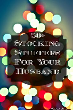 50+ Stocking Stuffer Ideas For Your Husband, Boyfriend, Dad, etc! @ Headed Home