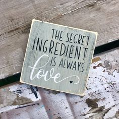 Kitchen Sign | Kitchen Decor | Love Sign | The Secret Ingredient Is Always Love Wood Signs Sayings, Sign Quotes, Wooden Signs, Motivational Quotes, Vintage Kitchen Decor, Home Decor Kitchen, Kitchen Ideas, Decorating Kitchen, Kitchen Themes
