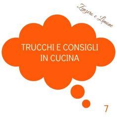 TRUCCHI E CONSIGLI IN CUCINA 7